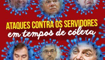 """Montagem com o texto """"ATAQUES CONTRA OS SERVIDORES em tempos de cólera"""" e vírus com cara de políticos (Dória, Paulo Guedes, Bolsonaro, Rodrigo Maia...) ."""