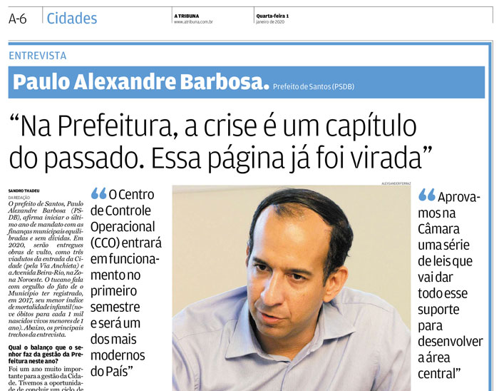 """Jornal A Tribuna, 01/01/2020, com entrevista com o Paulo Alexandre que diz: """"Na prefeitura, a crise é um capítulo do passado. Essa página já foi virada"""""""