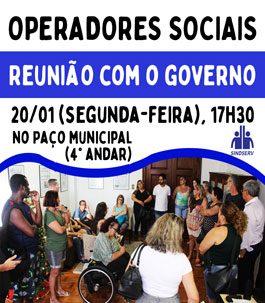 ATENÇÃO OPERADORES SOCIAIS! Reunião com o governo dia 20/01 (segunda-feira), 17h30, no Paço municipal (4° andar).