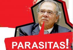 """Foto do Paulo Guedes falando """"PARASITAS!"""". 07/02/2020, se referindo à todos os servidores"""