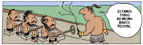 """Charge do André Dahmer onde um homem com chicote na mão falando para 3 outros escravos que remam: """"Estamos todos no mesmo barco. Pessoal"""""""