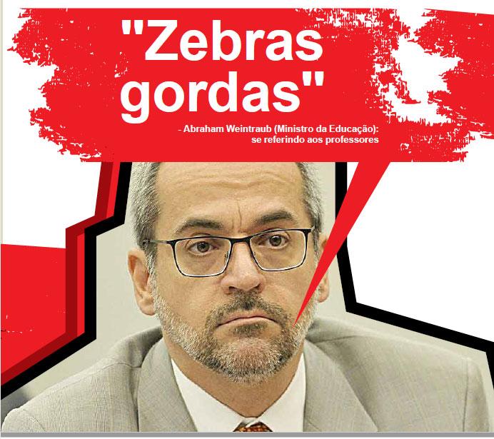 """Foto do Abraham Weintraub (Ministro da Educação): """"zebras gordas"""", se referindo aos professores"""